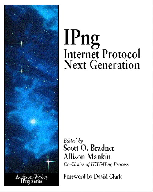 IPng:  Internet Protocol Next Generation: Internet Protocol Next Generation