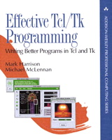Effective Tcl/Tk Programming: Writing Better Programs with Tcl and Tk