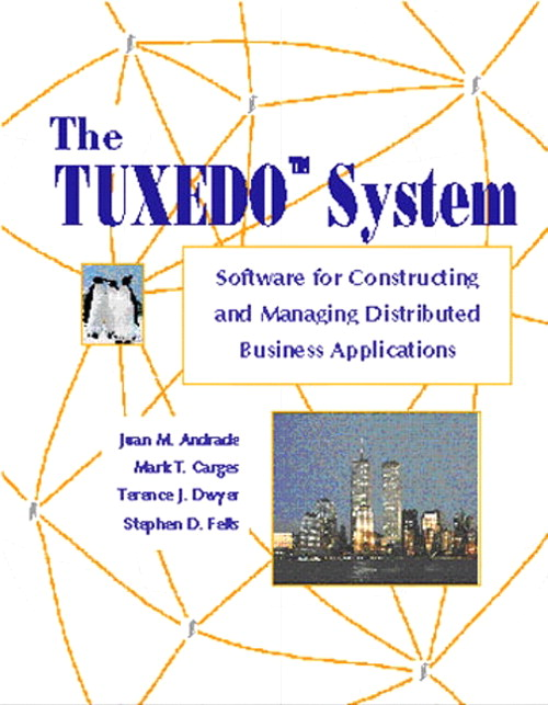 TUXEDO System, The: Software for Constructing and Managing Distributed Business Applications