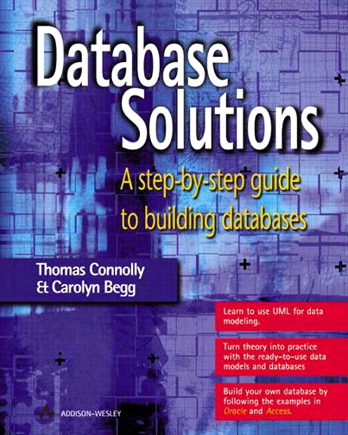 Database Solutions: A step-by-step guide to building databases