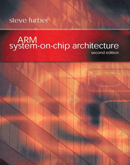 ARM System-on-Chip Architecture, 2nd Edition
