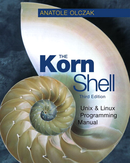 The Korn Shell: Unix & Linux Programming Manual, 3rd Edition