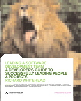 Leading a Software Development Team: A developer's guide to successfully leading people & projects