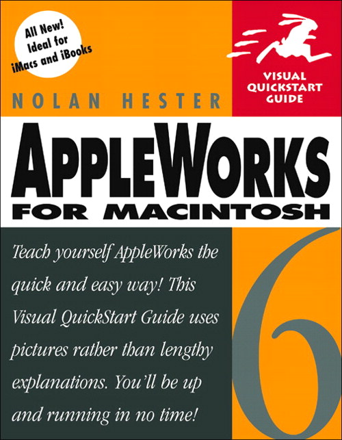AppleWorks 6 for Macintosh: Visual QuickStart Guide