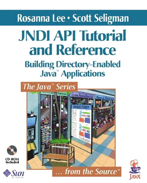 JNDI API Tutorial and Reference: Building Directory-Enabled Java™ Applications