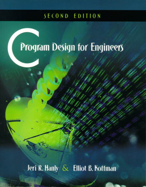 C Program Design for Engineers, 2nd Edition