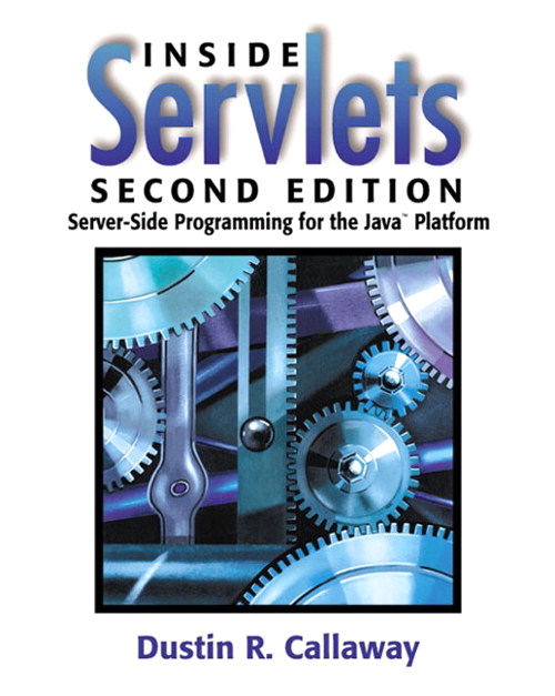 Inside Servlets: Server-Side Programming for the Java™ Platform, 2nd Edition