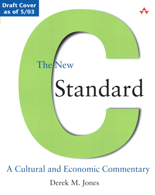 New C Standard, The: A Cultural and Economic Commentary