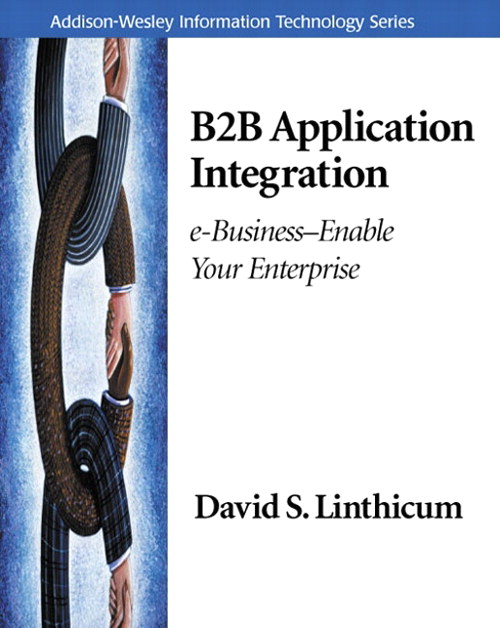 B2B Application Integration: e-Business-Enable Your Enterprise
