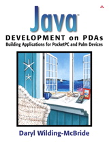 Java™ Development on PDAs: Building Applications for Pocket PC and Palm Devices