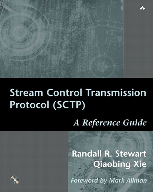 Stream Control Transmission Protocol (SCTP):  A Reference Guide: A Reference Guide