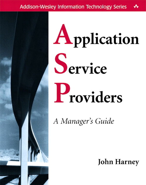 Application Service Providers (ASPs): A Manager's Guide