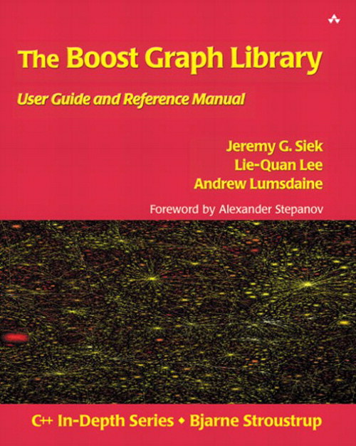 Boost Graph Library, The: User Guide and Reference Manual