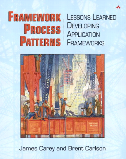 Framework Process Patterns: Lessons Learned Developing Application Frameworks