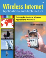 Wireless Internet Applications and Architecture: Building Professional Wireless Applications Worldwide