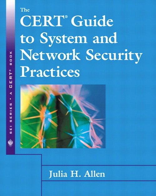 CERT Guide to System and Network Security Practices, The