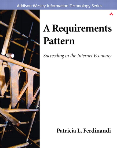 Requirements Pattern, A: Succeeding in the Internet Economy