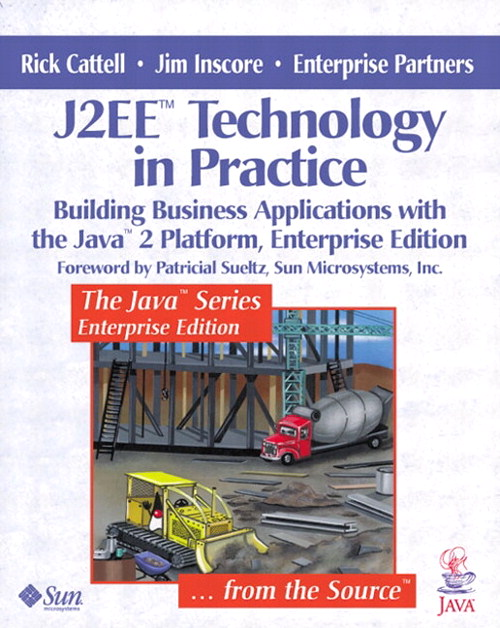 J2EE™ Technology in Practice: Building Business Applications with the Java™ 2 Platform, Enterprise Edition