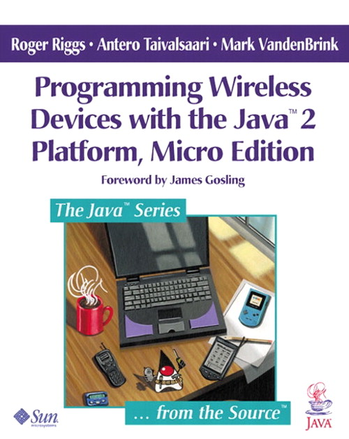 Programming Wireless Devices with the Java™ 2 Platform, Micro Edition