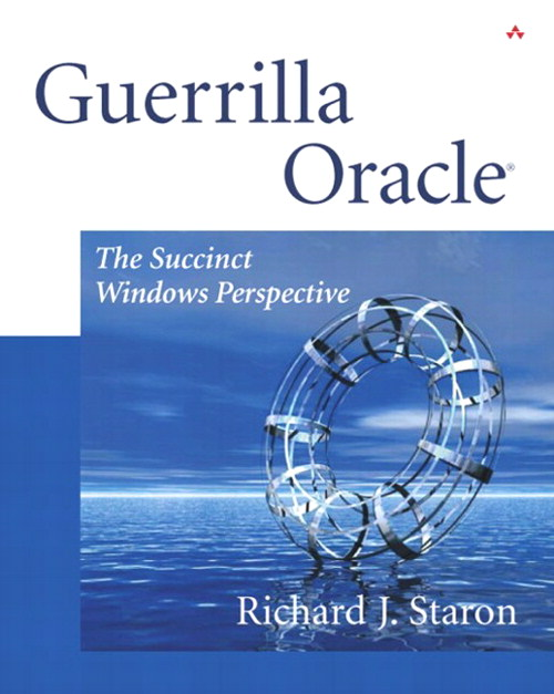Guerrilla Oracle®: The Succinct Windows Perspective