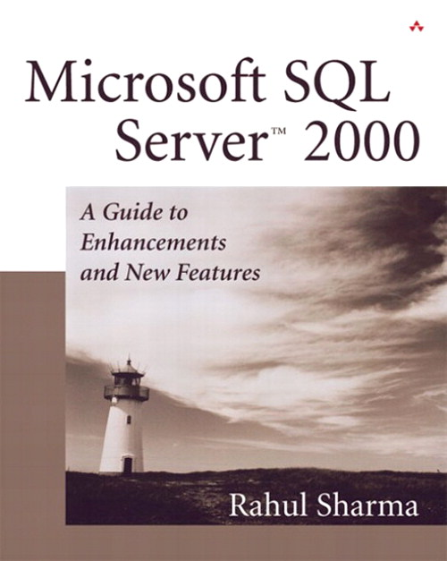 Microsoft SQL Server 2000: A Guide to Enhancements and New Features