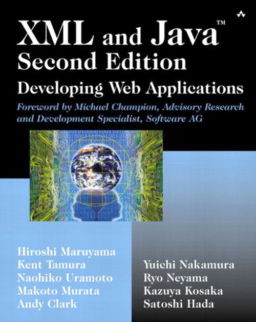 XML and Java™: Developing Web Applications, 2nd Edition