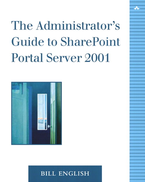 Administrator's Guide to SharePoint Portal Server 2001, The