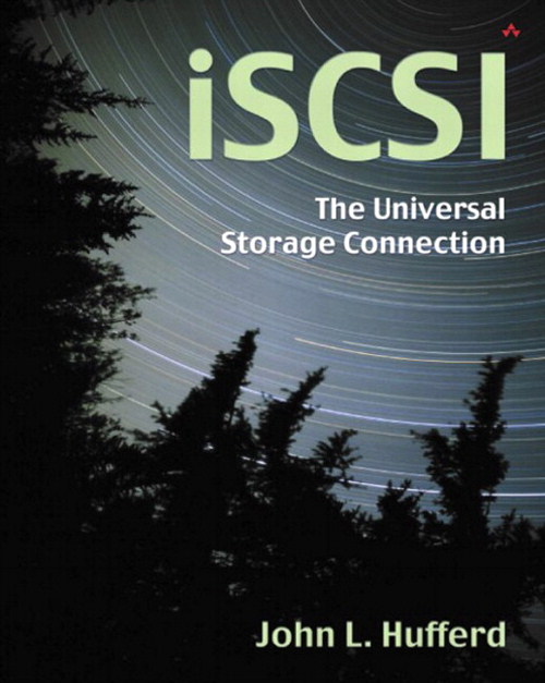iSCSI:  The Universal Storage Connection: The Universal Storage Connection