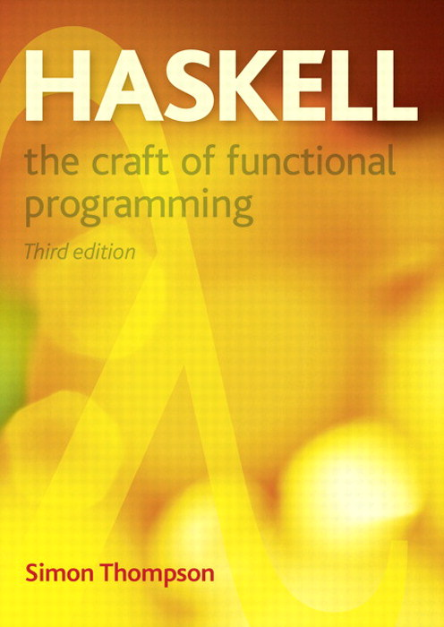Haskell: The Craft of Functional Programming, 3rd Edition