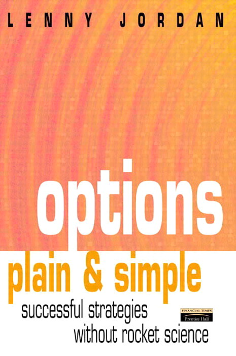 Options Plain & Simple: Successful Strategies Without Rocket Science