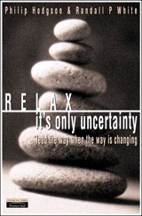 Relax, It's Only Uncertainty: Lead the Way When the Way is Changing