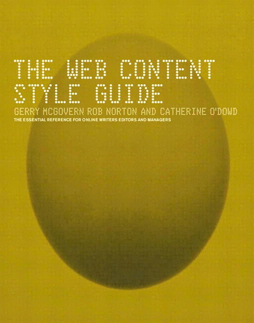 The Web Content Style Guide: The Essential Reference for Online Writers, Editors and Managers
