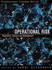 Operational Risk: Regulation, Analysis and Management