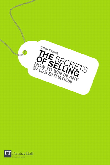 The Secrets of Selling: How to win in any sales situation
