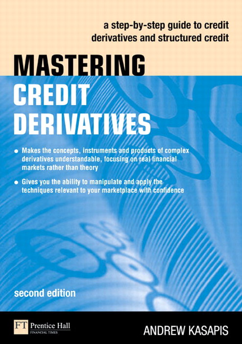 Mastering Credit Derivatives: A step-by-step guide to credit derivatives and structured credit, 2nd Edition