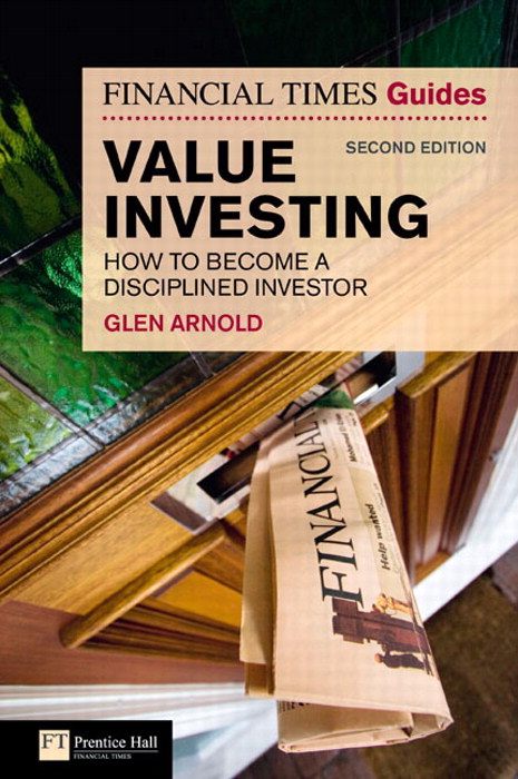 The Financial Times Guide to Value Investing: How to Become a Disciplined Investor, 2nd Edition