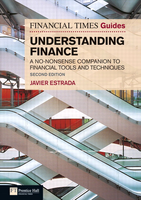 FT Guide to Understanding Finance: A no-nonsense companion to financial tools and techniques, 2nd Edition