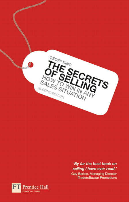 The Secrets of Selling: How to win in any sales situation, 2nd Edition
