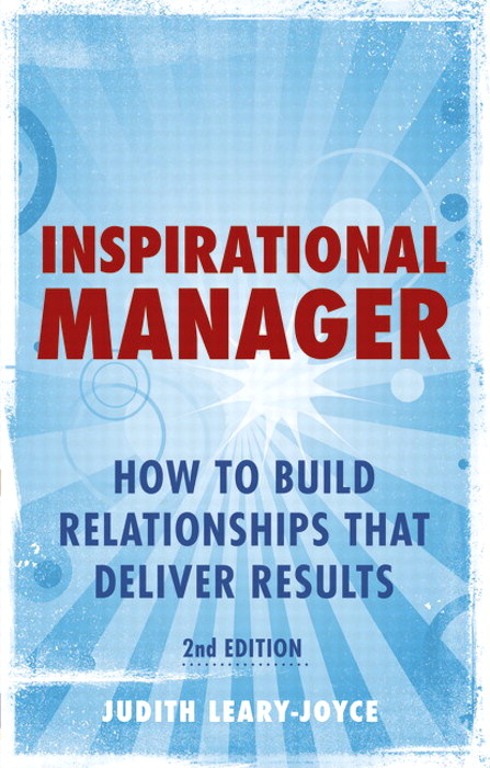 Inspirational Manager: How to Build Relationships That Deliver Results, 2nd Edition
