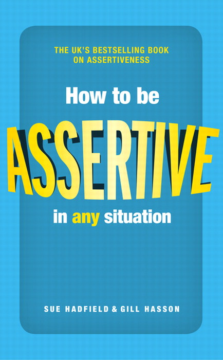 How to be Assertive In Any Situation, 2nd Edition