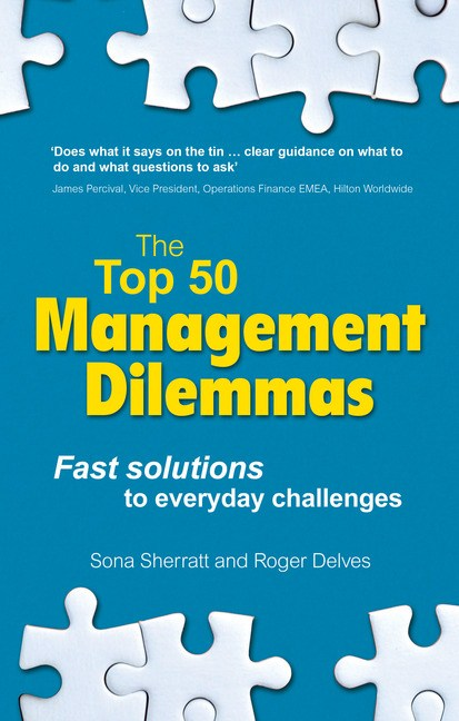 The Top 50 Management Dilemmas: Fast solutions to everyday challenges