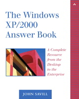 Windows XP/2000 Answer Book, The: A Complete Resource from the Desktop to the Enterprise