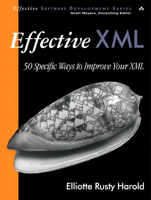 Effective XML: 50 Specific Ways to Improve Your XML
