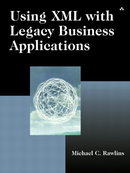 Using XML with Legacy Business Applications
