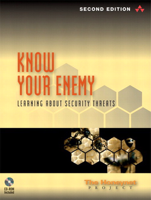 Know Your Enemy: Learning about Security Threats, 2nd Edition
