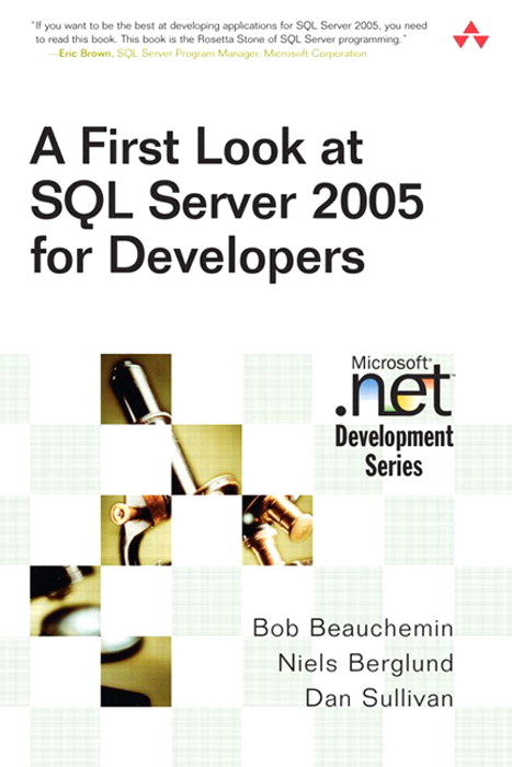 First Look at SQL Server 2005 for Developers, A