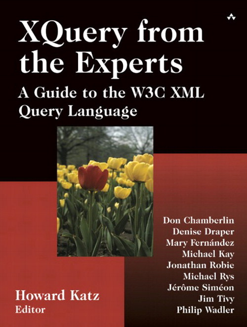 XQuery from the Experts: A Guide to the W3C XML Query Language