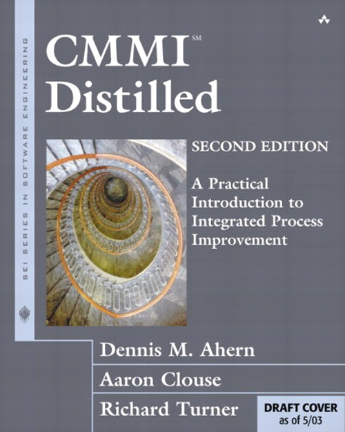 CMMI Distilled: A Practical Introduction to Integrated Process Improvement, 2nd Edition