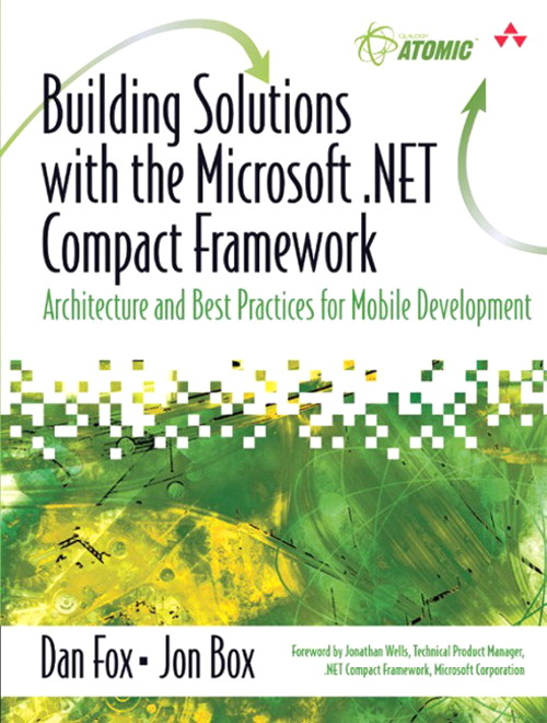 Edifice Solutions with the Microsoft .NET Compact Framework: Architecture and Best Practices for Mobile Development