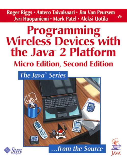 Programming Wireless Devices with the Java™2 Platform, Micro Edition, 2nd Edition